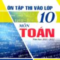 Ôn tập thi vào lớp 10 môn Toán, 2021 - 2022, Nguyễn Ngọc Đạm, Tạ Hữu Phơ, Đoàn Văn Tề