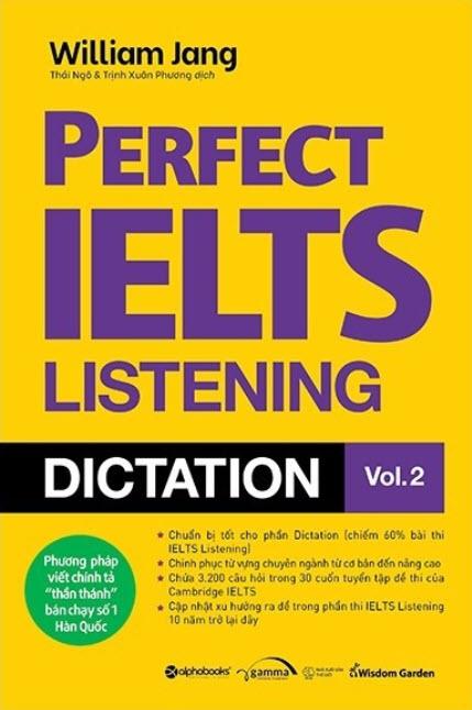 Perfect Ielts Listening Dictation vol. 2 by William Jang, phương pháp viết chính tả thần thánh bán chạy số 1 Hàn Quốc