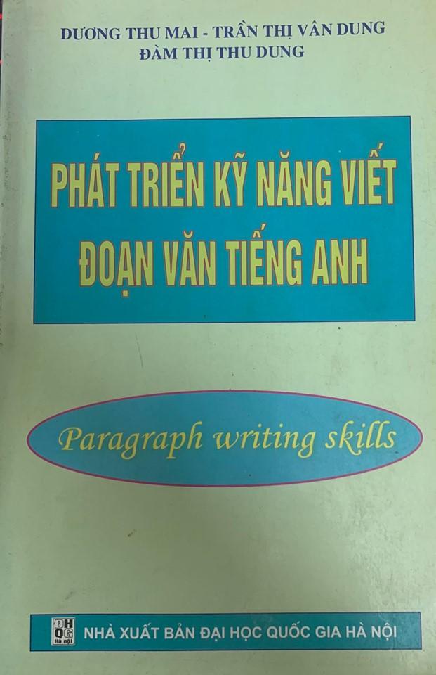 Phát triển kỹ năng viết đoạn văn tiếng anh, paragraph writing skills, Dương Thu Mai, Trần Thị Vân Dung, Đàm Thị Thu Dung