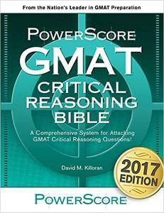 The PowerScore GMAT Critical Reasoning Bible 2017