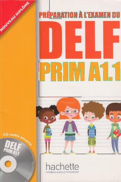 Préparation à l'examen du DELF PRIM A1.1 , Launay Maud, Marty Roselyne. hachette