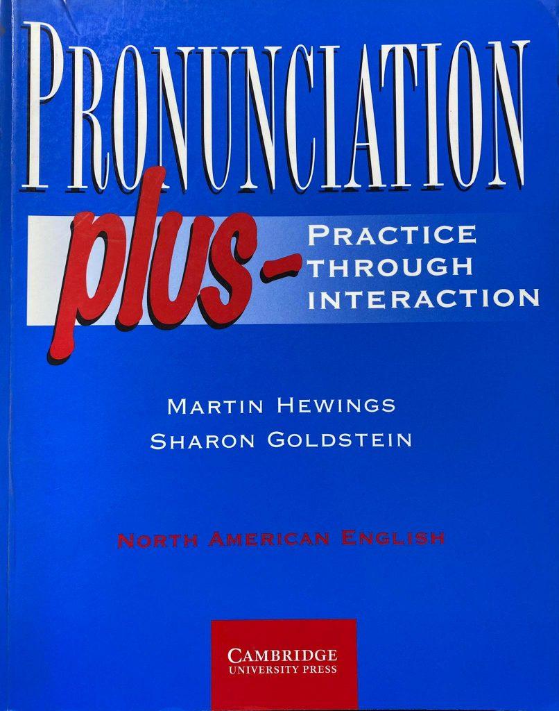 Pronunciation plus Practice through interaction, Martin Hewings, Sharon Goldstein, Cambirdge