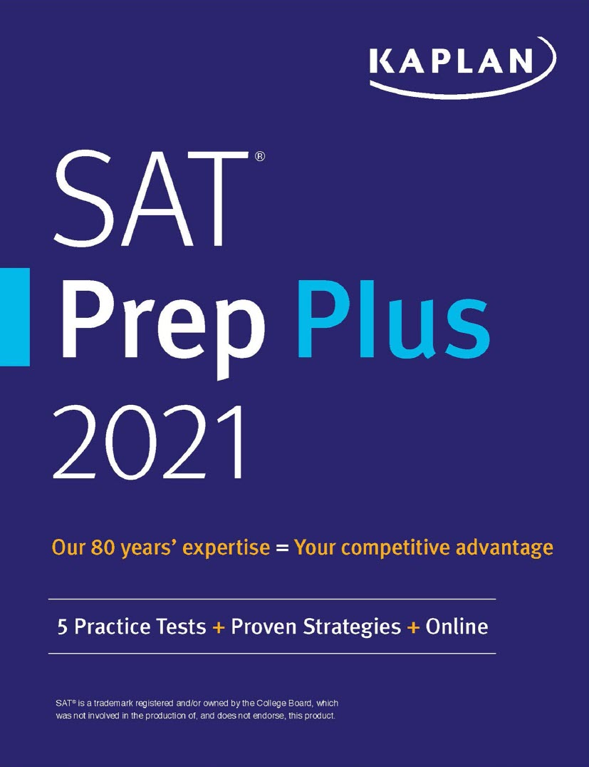 SAT Prep Plus 2021 Kaplan, 5 practice tests, Proven Strategies, Online