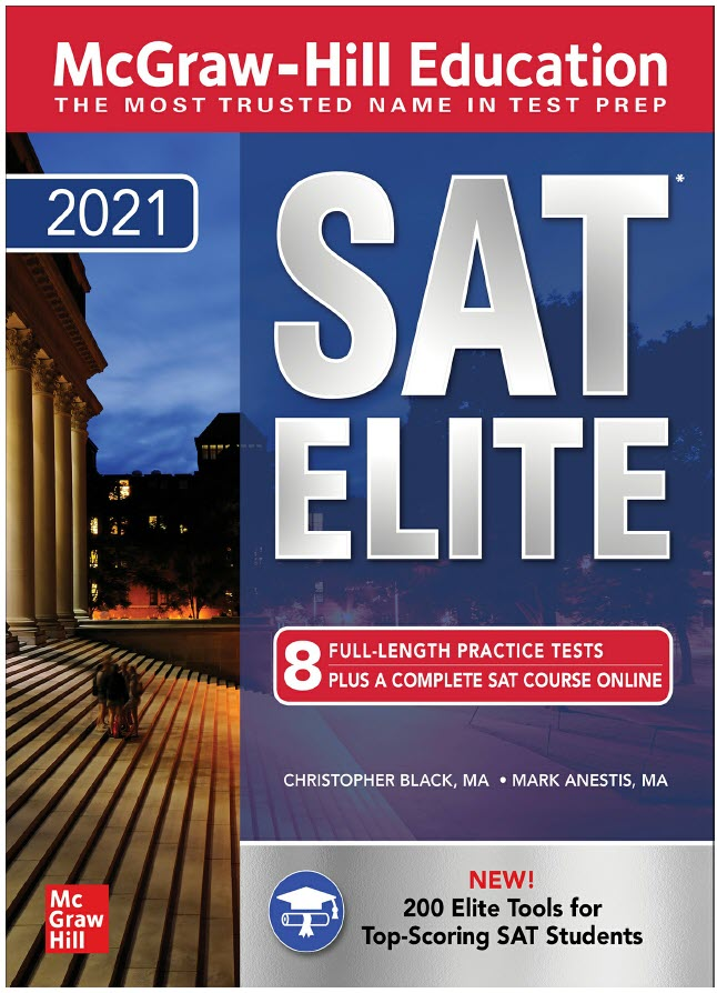 SAT elite 2021, McGraw-Hill Education by Christopher Black, Mark Anestis