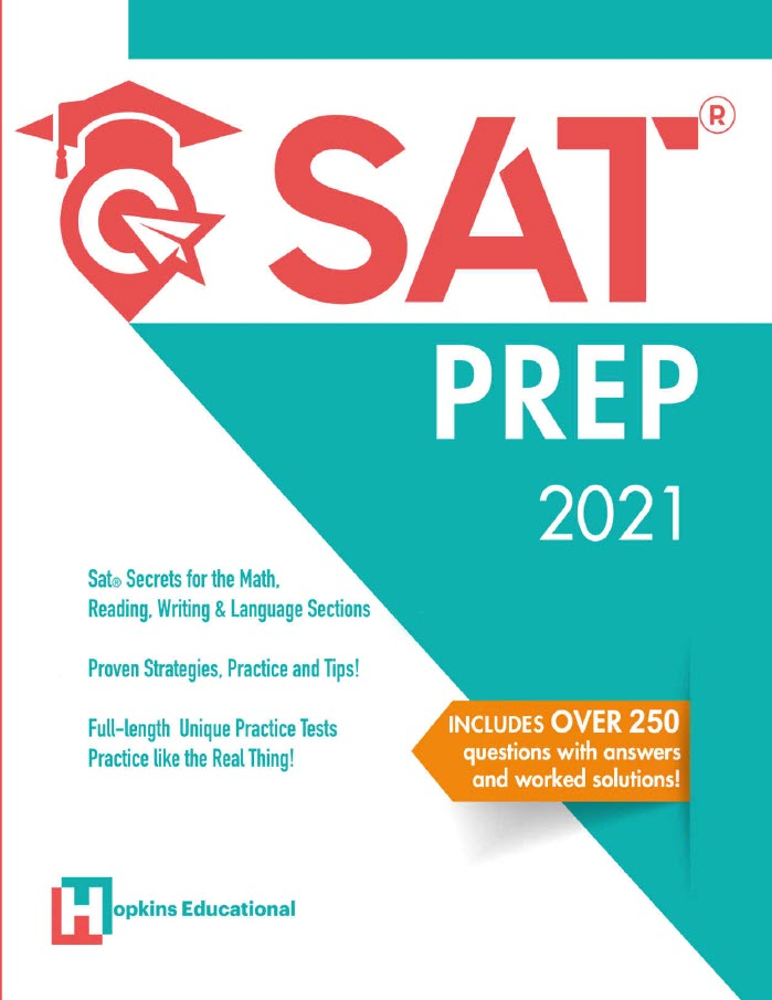 SAT prep 2021, Includes over 250 questions with answers and worked solutions! Hopkins Educational