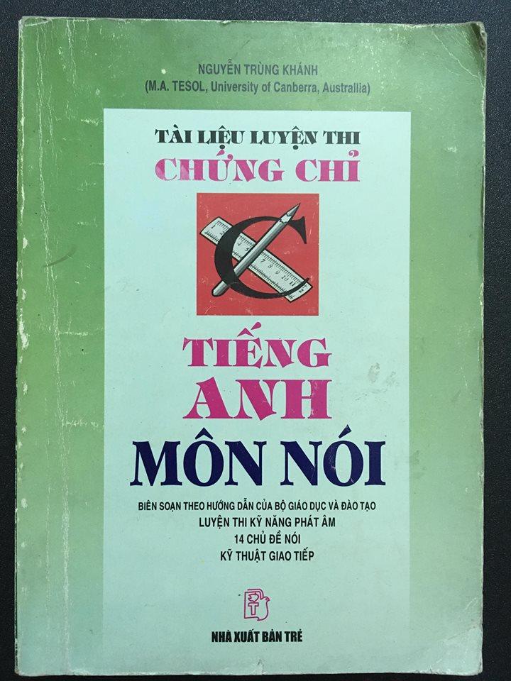 Tài liệu luyện thi chứng chỉ C Tiếng Anh môn nói - Bộ Giáo dục và đào tạo, Nguyễn Trùng Khánh