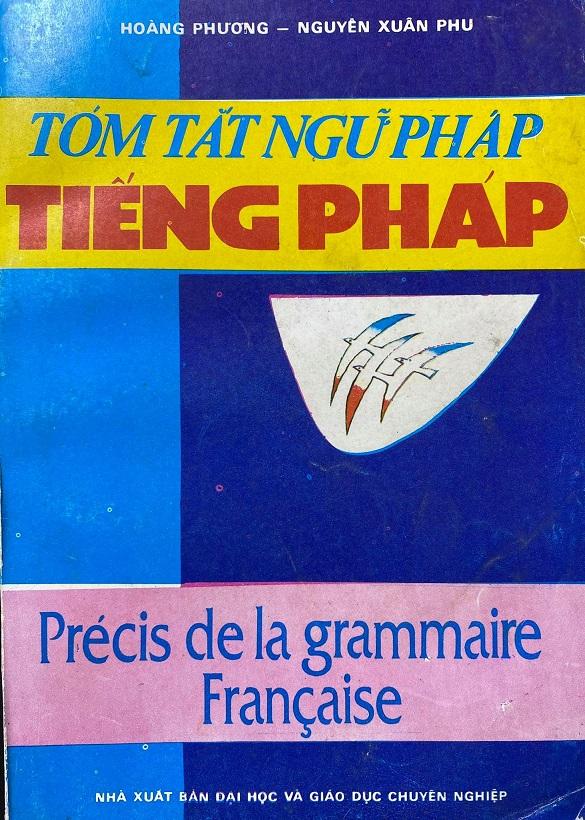 Tóm tắt ngữ pháp tiếng Pháp, Precis de la grammaire Francaise, Hoàng Phương, Nguyễn Xuân Phu