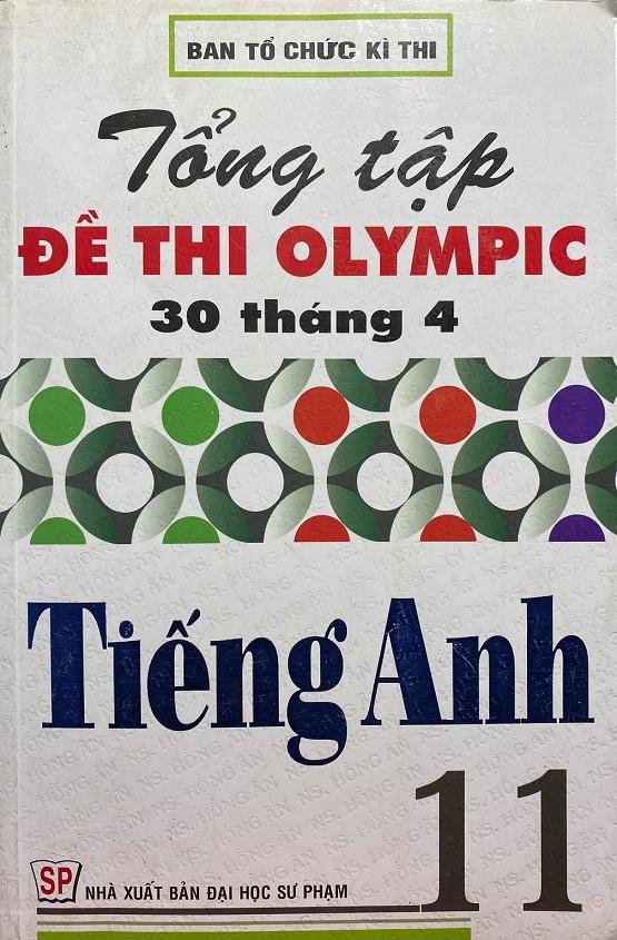 Tổng tập đề thi Olympic 30 tháng 4 tiếng Anh 11