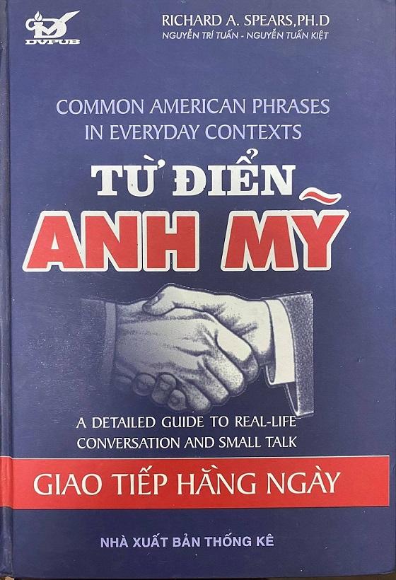 Từ điển Anh Mỹ giao tiếp hàng ngày, Common American Phrases in everyday contexts, Richard A. Spears, Nguyễn Trí Tuấn, Nguyễn Tuấn Kiệt