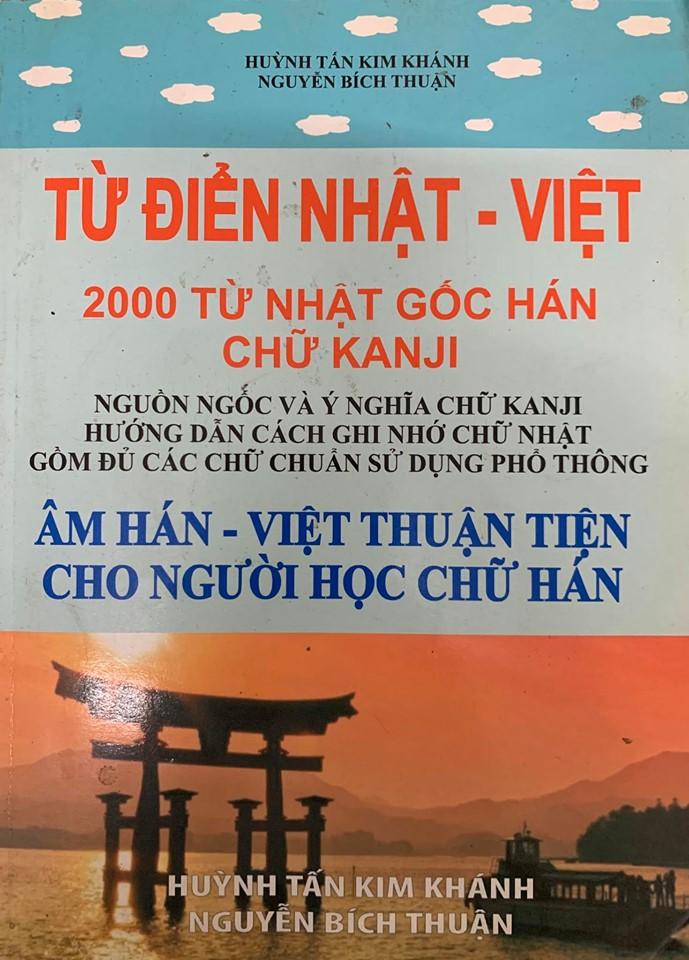 Từ điển Nhật - Việt 2000 Từ Nhật Gốc Hán Chữ Kanji, Huỳnh Tấn Kim Khánh, Nguyễn Bích Thuận