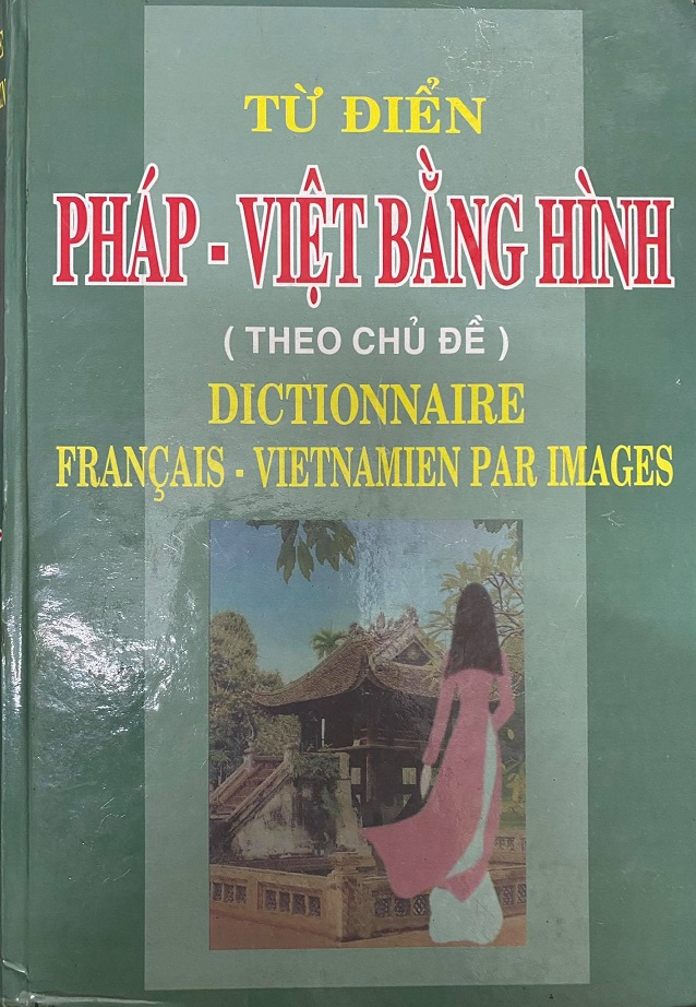 Từ điển Pháp - Việt bằng hình theo chủ đề, duden Dictionnaire Francais vietnamien par images