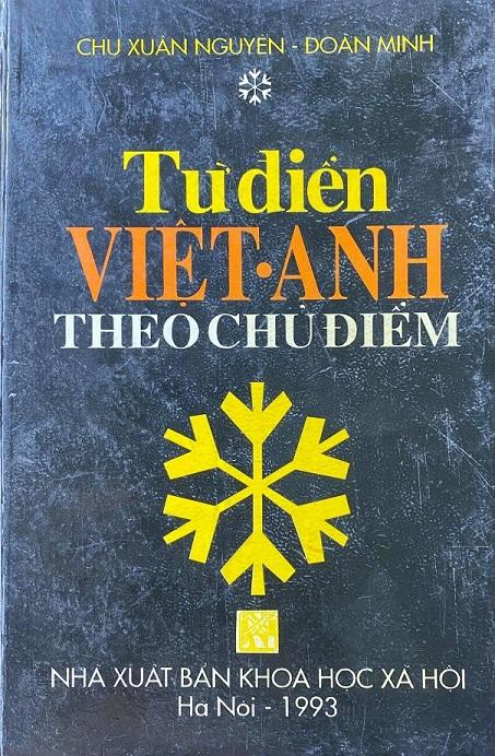 Từ điển Việt Anh theo chủ điểm, Chu Xuân Nguyên, Đoàn Minh