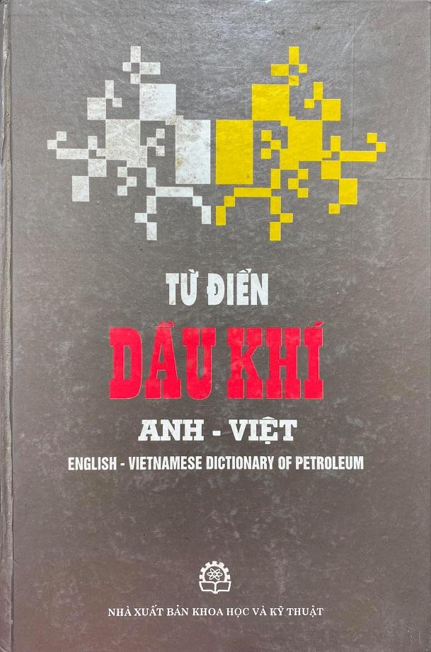 Từ điển dầu khí Anh - Việt, English - Vietnamese dictionary of petroleum
