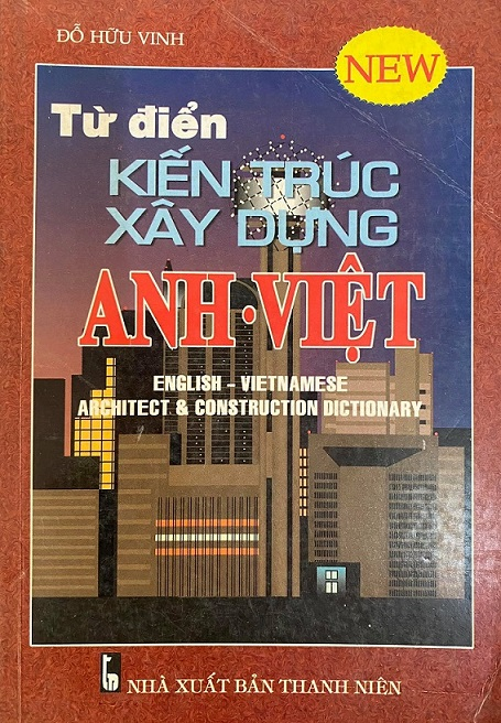 Từ điển kiến trúc xây dựng Anh - Việt, Đỗ Hữu Vinh, english-vietnamese architect, construction dictionary