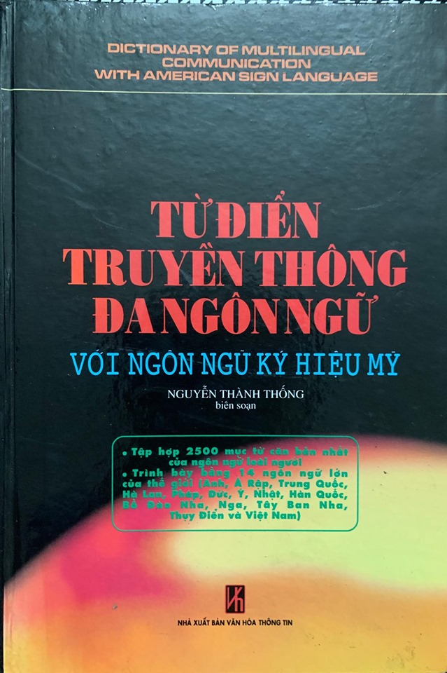 Từ điển truyền thông đa ngôn ngữ với ngôn ngữ ký hiệu Mỹ, Nguyễn Thành Thống (dictionary of multilingual communication with american sign language)
