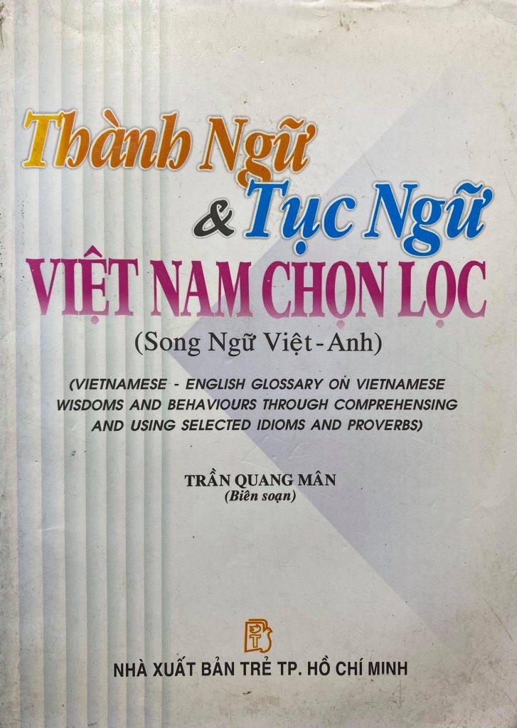 Thành ngữ, tục ngữ Việt Nam chọn lọc, song ngữ Việt Anh, Trần Quang Mân