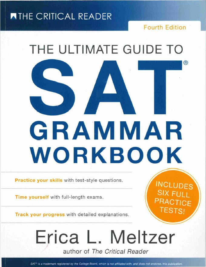 The Ultimate Guide to SAT Grammar Workbook by Erica L. Meltzer, The Critical Reader, includes six full practice tests