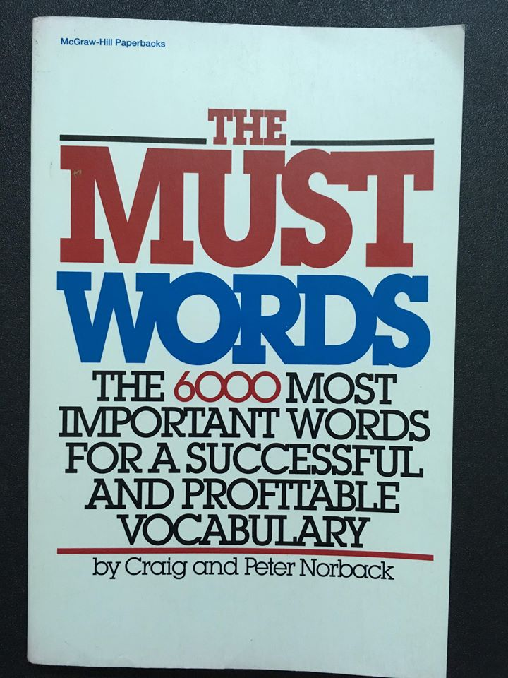 The must Words 6000 most important words for a successful and profitable vocabulary by Craig and Peter Norback McGraw hill