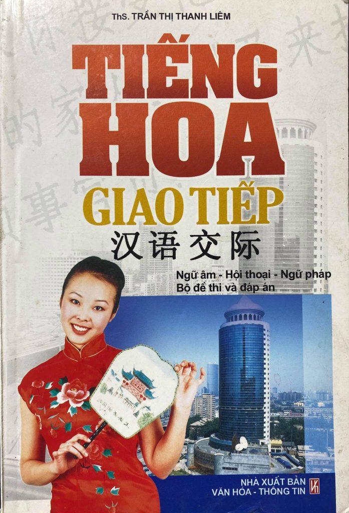 Tiếng Hoa giao tiếp, ThS. Trần Thị Thanh Liêm, Ngữ âm, hội thoại, ngữ pháp, bộ đề thi và đáp án
