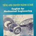 Tiếng Anh chuyên ngành cơ khí, English for Mechanical Engineering, Đặng Thị Tuyết Minh, Phan Kim Oanh, Bạch Thị Thanh