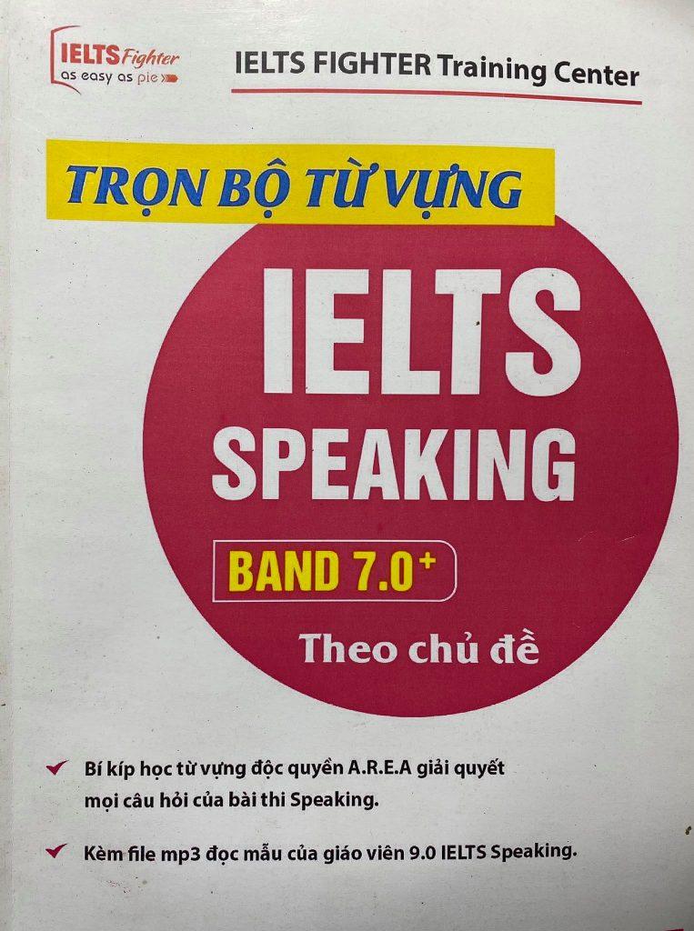 Trọn bộ từ vựng Ielts speaking Band 7.0 theo chủ đề, Ielts fighter