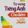 Từ vựng tiếng anh theo chủ điểm, English vocabulary by Topics, Nguyễn Phương Mai