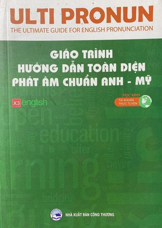 Ulti pronun, the ultimate guide for english pronunciation, giáo trình hướng dẫn toàn diện phát âm chuẩn anh - mỹ