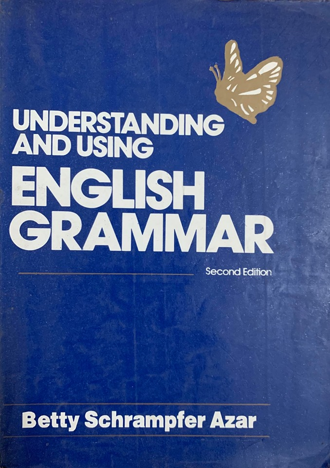 Understanding and using English Grammar, Betty Schrampfer Azar