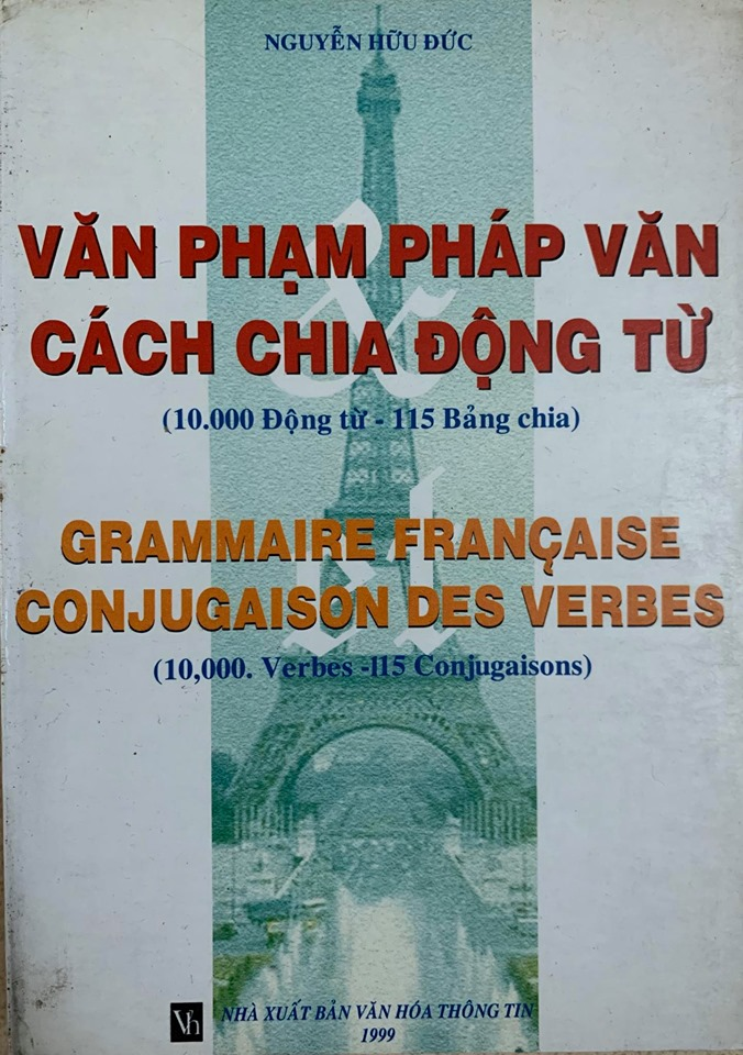 Văn Phạm Pháp Văn, cách chia động từ - 10.000 Động Từ, 115 Bảng chia, Nguyễn Hữu Đức