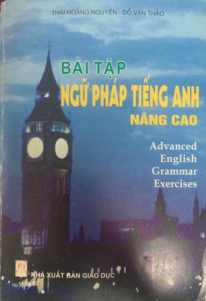 Bài tập ngữ pháp tiếng anh nâng cao (Trung học phổ thông), Thái Hoàng Nguyên, Đỗ Văn Thảo