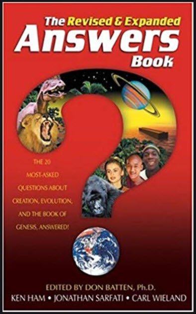 Answers book, the Revised & Expanded - the 20 most-asked questions about creation, evolution, and the book of genesis, answered!