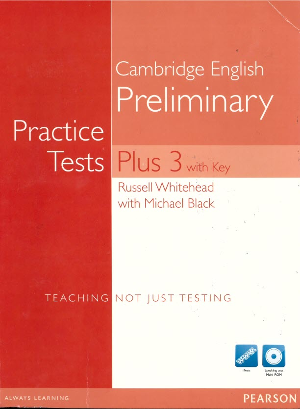 Cambirdge English Preliminary Practice Test Plus 3 (Pet Plus 3 key) by Russel Whitehead with Michael Black, Pearson