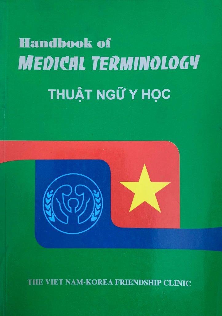 Handbook of Medical Terminology, thuật ngữ y học, Anh - Việt - Hàn, The Vietnam - Korea freindship Clinic