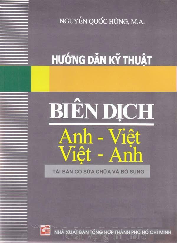 (biên dịch) Hướng Dẫn Kỹ Thuật Biên Dịch Anh Việt Việt Anh (PDF) | Nguyễn Quốc Hùng, M.A.