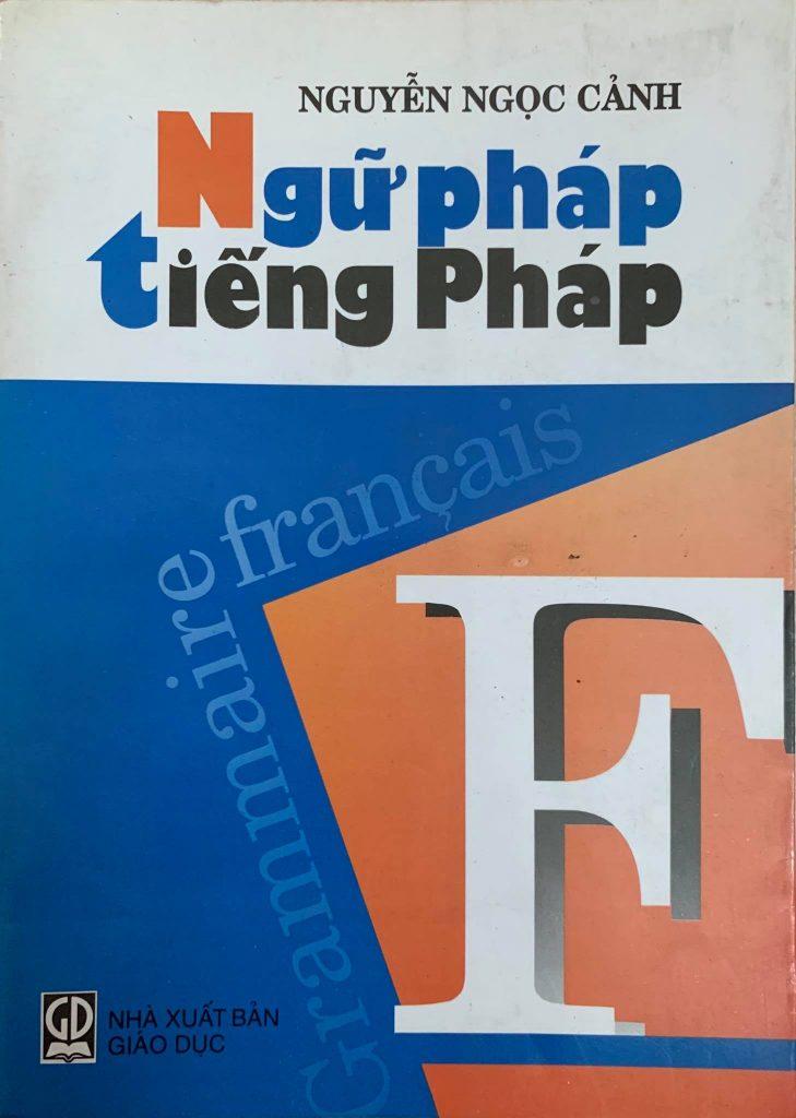 Ngữ pháp tiếng Pháp, Nguyễn Ngọc Cảnh, Grammaire Francais