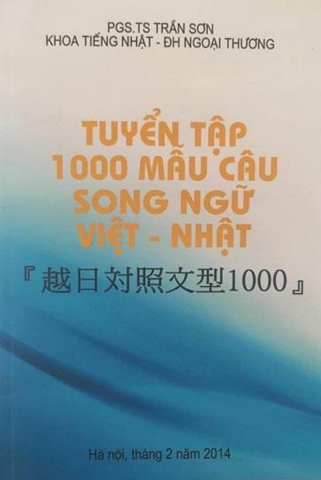 Tuyển tập 1000 mẫu câu song ngữ Việt - Nhật (by PGS. TS. Trần Sơn, Khoa tiếng Nhật trường Đại Học Ngoại Thương)